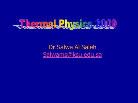 Dr.Salwa Al Saleh Lecture 6 Kinetic Theory of Gases Ideal Gas Model.