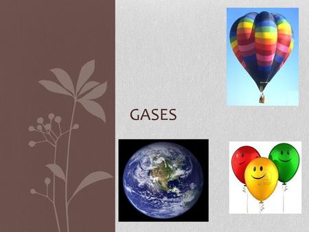 "GASES. General Properties of Gases There is a lot of ""free"" space in a gas. Gases can be expanded infinitely. Gases fill containers uniformly and completely."