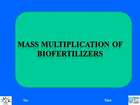 INTRODUCTION The quality of inoculant is regularly checked prior to distribution of individual biofertilizer culture. The procedure involves isolation,