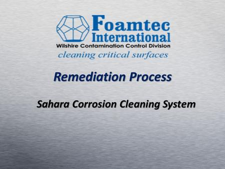 Remediation Process Sahara Corrosion Cleaning System.