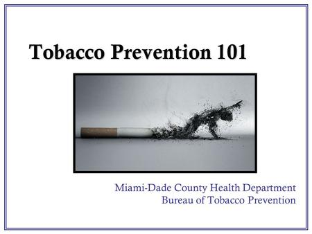 Miami-Dade County Health Department Bureau of Tobacco Prevention