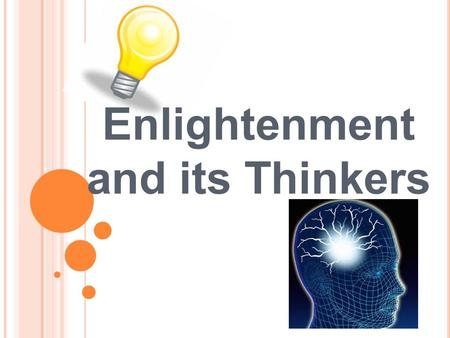 Enlightenment and its Thinkers. I. THEORIES OF GOVERNMENT.