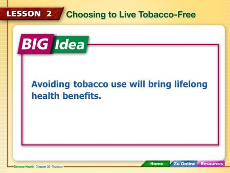 Avoiding tobacco use will bring lifelong health benefits.