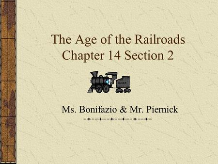 The Age of the Railroads Chapter 14 Section 2