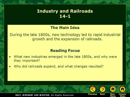 Industry and Railroads 14-1 The Main Idea During the late 1800s, new technology led to rapid industrial growth and the expansion of railroads. Reading.
