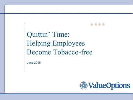Quittin' Time: Helping Employees Become Tobacco-free June 2005.