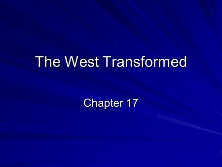 The West Transformed Chapter 17.