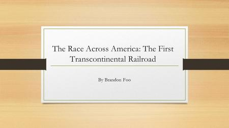 The Race Across America: The First Transcontinental Railroad