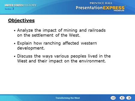 Chapter 25 Section 1 The Cold War BeginsTransforming the West Section 3 Analyze the impact of mining and railroads on the settlement of the West. Explain.