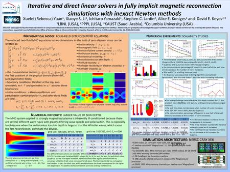 Iterative and direct linear solvers in fully implicit magnetic reconnection simulations with inexact Newton methods Xuefei (Rebecca) Yuan 1, Xiaoye S.