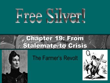 Chapter 19: From Stalemate to Crisis The Farmer's Revolt.