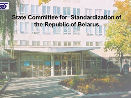 State Committee for Standardization of the Republic of Belarus.
