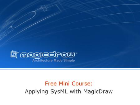 Free Mini Course: Applying SysML with MagicDraw