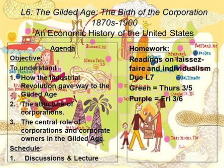 L6: The Gilded Age: The Birth of the Corporation 1870s-1900