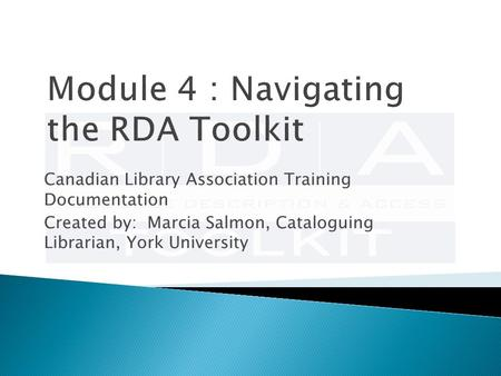 Canadian Library Association Training Documentation Created by: Marcia Salmon, Cataloguing Librarian, York University.