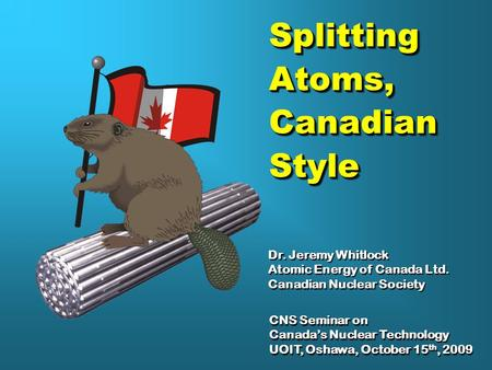 Splitting Atoms, Canadian Style