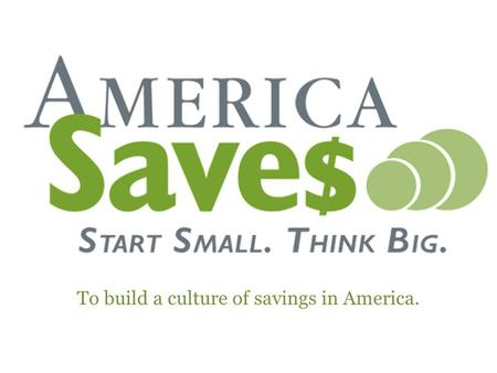 Week To build a culture of savings in America.. To illustrate why saving is so important for American families To introduce America Saves Week 2011 To.