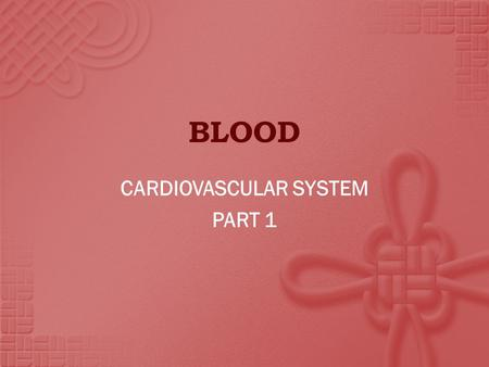 BLOOD CARDIOVASCULAR SYSTEM PART 1. FUNCTIONS of BLOOD  transports substances & maintains homeostasis in the body.
