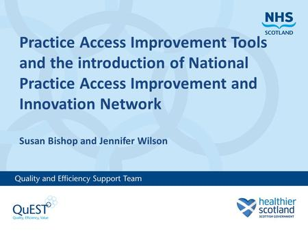 Practice Access Improvement Tools and the introduction of National Practice Access Improvement and Innovation Network Susan Bishop and Jennifer Wilson.