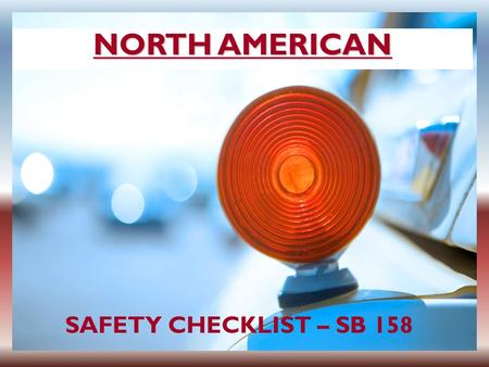 NORTH AMERICAN SAFETY CHECKLIST – SB 158. Rhonda Anderson, RHIA President Anderson Health Information Systems, Inc. Presented By: