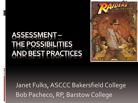 Janet Fulks, ASCCC Bakersfield College Bob Pacheco, RP, Barstow College.