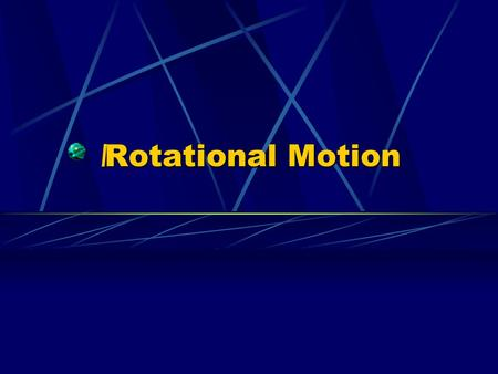 \Rotational Motion. Rotational Inertia and Newton's Second Law  In linear motion, net force and mass determine the acceleration of an object.  For rotational.