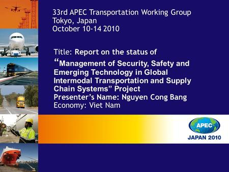 "Title: Report on the status of "" Management of Security, Safety and Emerging Technology in Global Intermodal Transportation and Supply Chain Systems"" Project."