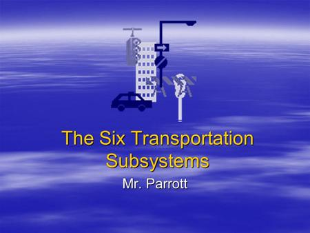The Six Transportation Subsystems