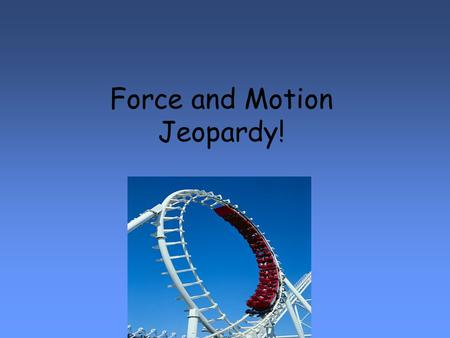 Force and Motion Jeopardy!