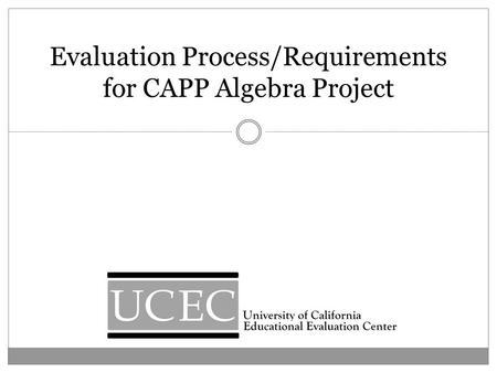 Evaluation Process/Requirements for CAPP Algebra Project.