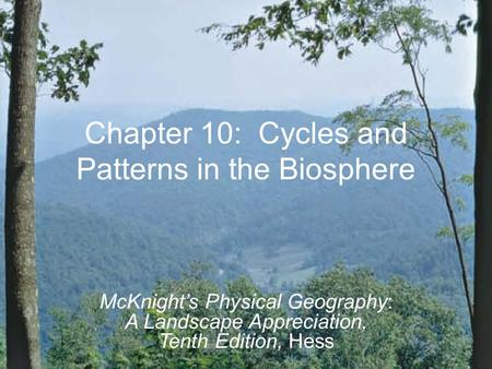 Chapter 10: Cycles and Patterns in the Biosphere