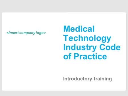 Introductory training Medical Technology Industry Code of Practice.
