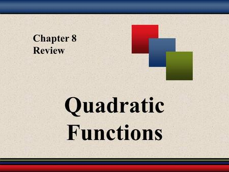 Chapter 8 Review Quadratic Functions § 8.3 Graphing Quadratic Equations in Two Variables.