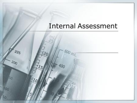 Internal Assessment.