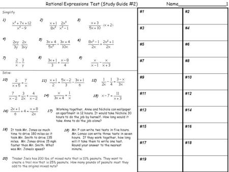 #1#2 #3#4 #5#6 #7#8 #9#10 #11#12 #13#14 #15#16 #17#18 #19 Rational Expressions Test (Study Guide #2) Simplify Name_________________1 1) 5) 8) 4) 3) 7)