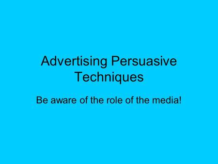 Advertising Persuasive Techniques