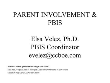 PARENT INVOLVEMENT & PBIS Elsa Velez, Ph. D