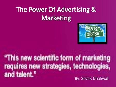 "By: Sevak Dhaliwal.  ""We can try not to be swayed by advertising and marketing, but no matter what we do, we are all affected by attempts to manipulate."