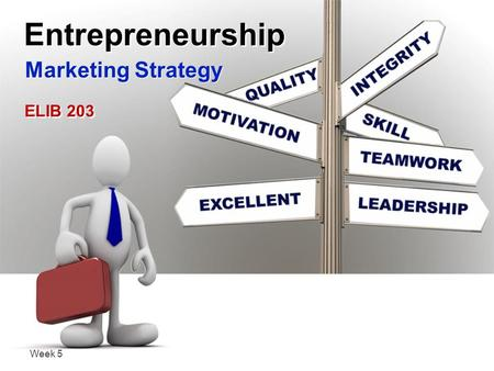 Week 5 Marketing Strategy Entrepreneurship ELIB 203.