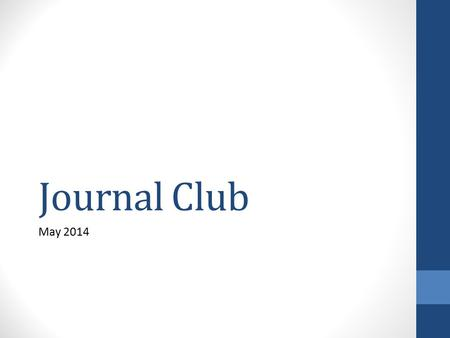 Journal Club May 2014. Medical Marijuana Iowa legalizes medicinal marijuana oil for use in treatment of childhood seizures (May 2014) Patients must have.