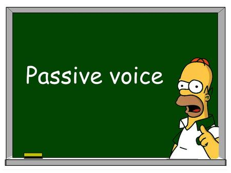 Passive voice Active voice  The subject of a sentence is the person or the thing we talk about.  When the subject does something, we use ACTIVE VOICE.