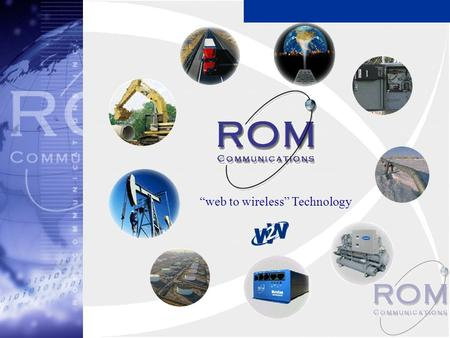 """web to wireless"" Technology. A LEADER IN web to wireless ASSET MANAGEMENT ROM Communications Inc."