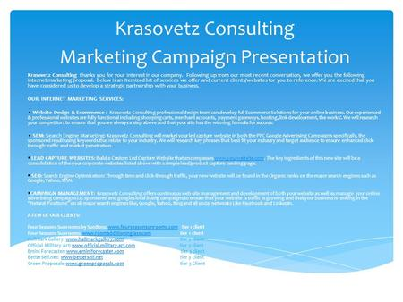 Krasovetz Consulting Marketing Campaign Presentation Krasovetz Consulting thanks you for your interest in our company. Following up from our most recent.
