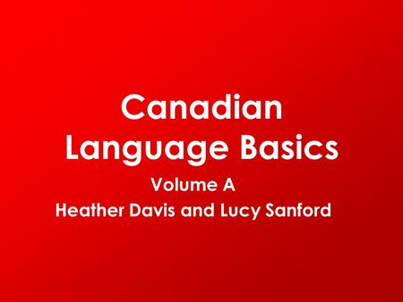 Canadian Language Basics