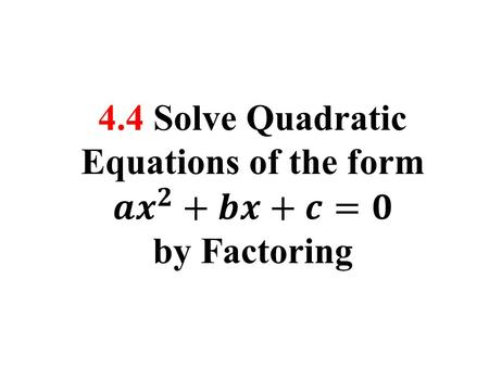 EXAMPLE 1 Factor ax 2 + bx + c where c > 0 Factor 5x 2 – 17x + 6. SOLUTION You want 5x 2 – 17x + 6 = (kx + m)(lx + n) where k and l are factors of 5 and.