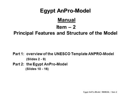 Part 1:  overview of the UNESCO Template ANPRO-Model (Slides 2 - 9)