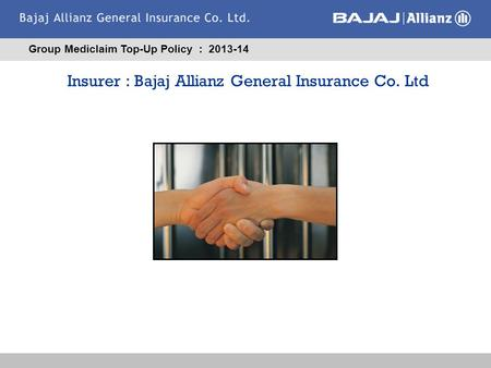 Insurer : Bajaj Allianz General Insurance Co. Ltd