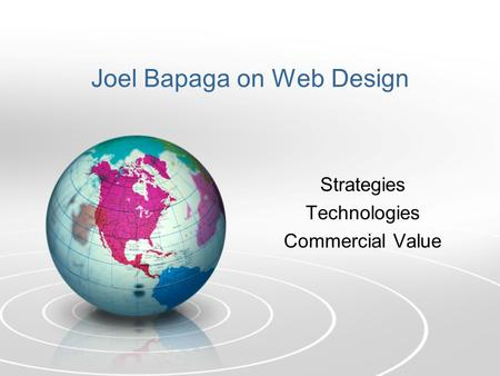 Joel Bapaga on Web Design Strategies Technologies Commercial Value.