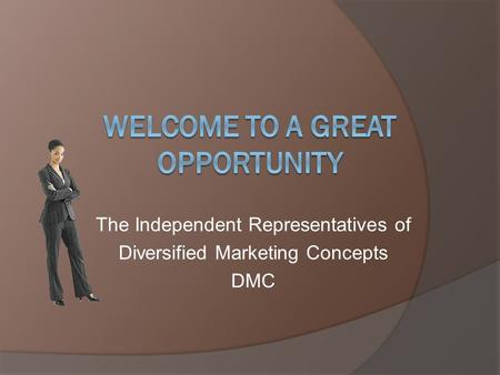 The Independent Representatives of Diversified Marketing Concepts DMC.