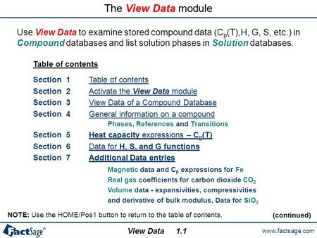Www.factsage.com View Data The View Data module Use View Data to examine stored compound data (C p (T),H, G, S, etc.) in Compound databases and list solution.